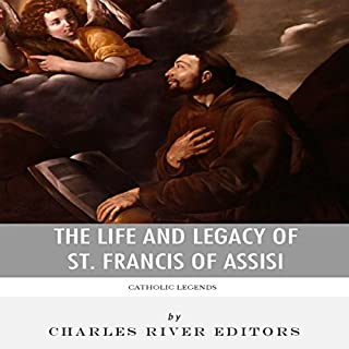 Catholic Legends: The Life and Legacy of St. Francis of Assisi audiobook cover art
