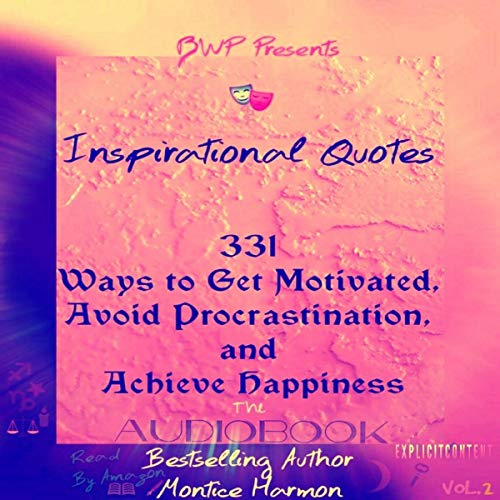 Inspirational Quotes: 331 Ways to Get Motivated, Avoid Procrastination, and Achieve Happiness audiobook cover art