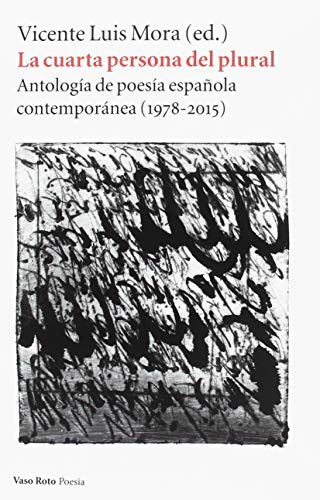 La cuarta persona del plural: Antología de poesía española contemporánea (POESIA)