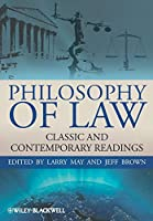 Philosophy of Law: Classic and Contemporary Readings (Blackwell Philosophy Anthologies)