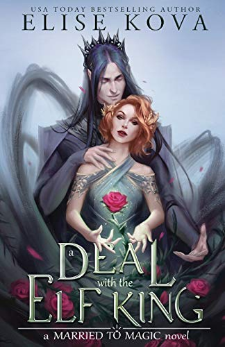 Compare Textbook Prices for A Deal with the Elf King Married to Magic Novels  ISBN 9781949694284 by Kova, Elise