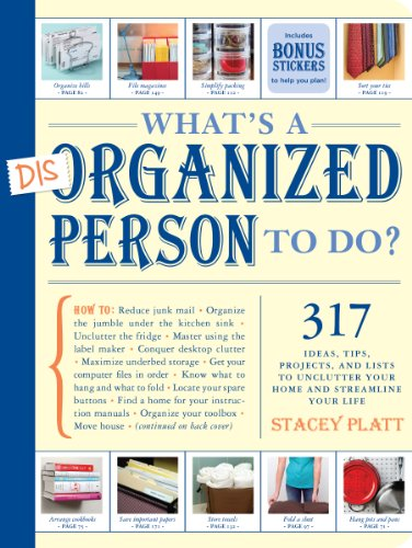 Whats a Disorganized Person to Do: 305 Ways to Unclutter Your Home and Streamline Your Life