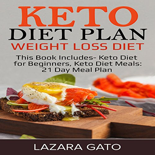 Keto Diet Plan: Weight Loss Diet     This Book Includes - Keto Diet for Beginners, Keto Diet Meals: 21 Day Meal Plan              Written by:                                                                                                                                 Lazara Gato                               Narrated by:                                                                                                                                 Elizabeth Walker                      Length: 4 hrs and 14 mins     Not rated yet     Overall 0.0