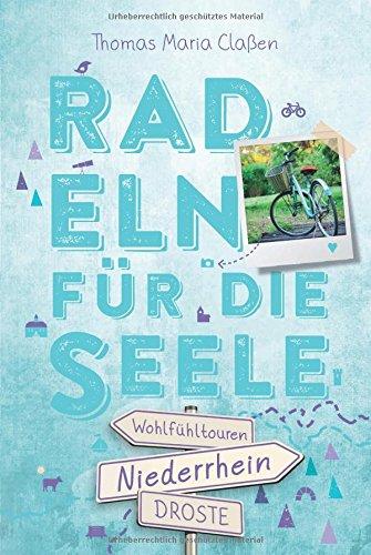 Niederrhein. Radeln für die Seele: Wohlfühltouren