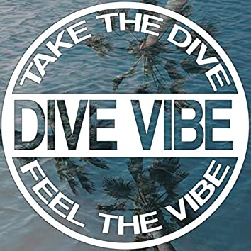 Take the Dive, Feel the Vibe