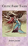 Celtic Fairy Tales illustrated edition) (English Edition)