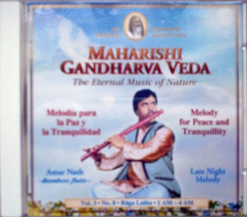 Maharishi Gandharva-Veda - The Eternal Music of Nature - Melodie für Friede und innere Stille - Amar Nath (Bambusflöte) - Volume 3 #8 Raga Lalita (1 bis 4 Uhr) - 1 CD