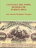 Catalogo del papel moneda de puerto rico