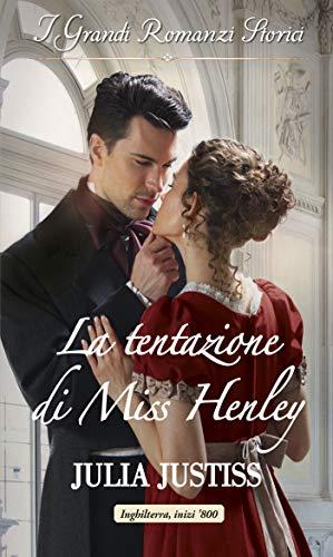 La tentazione di Miss Henley: I Grandi Romanzi Storici (Le cenerentole del ton Vol. 1)