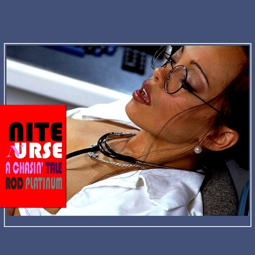 Rod Platinum - Nite Nurse     A Chasin' Tale              By:                                                                                                                                 Rod Platinum                               Narrated by:                                                                                                                                 Mathias Scott                      Length: 10 mins     Not rated yet     Overall 0.0