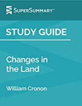 Study Guide: Changes in the Land by William Cronon (SuperSummary)