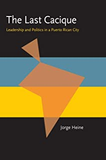 The Last Cacique: Leadership and Politics in a Puerto Rican City