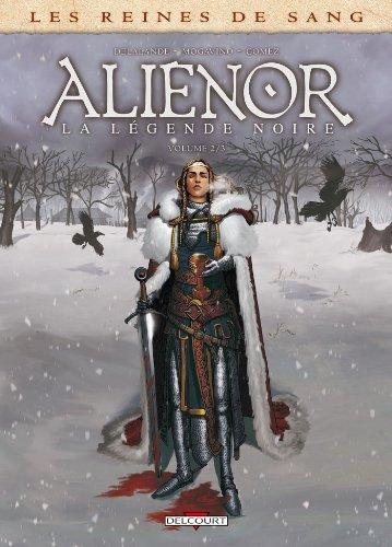 Les Reines de sang - Alienor, la Légende noire T02