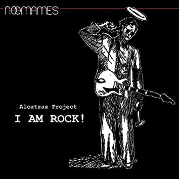 I Am Rock!