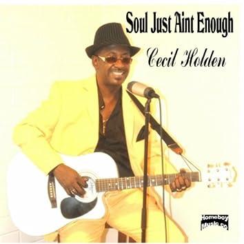 Soul Just Aint Enough
