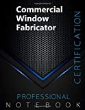 "Commercial Window Fabricator Certification Exam Preparation Notebook, examination study writing notebook, Office writing notebook, 140 pages, 8.5"" x 11"", Glossy cover, Black Hex"