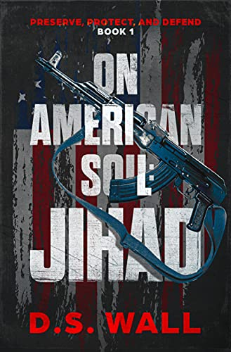 Couverture du livre On American Soil: Jihad (Preserve, Protect, and Defend Book 1) (English Edition)