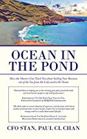 Ocean in the Pond: How the Masters Can Teach You About Sailing Your Business Out of the Sea from the Lake and to the Ocean