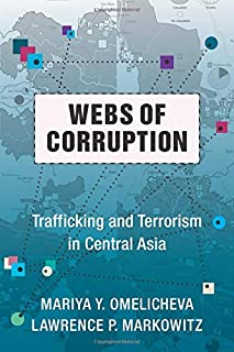 Webs of Corruption: Trafficking and Terrorism in Central Asia (Columbia Studies in Terrorism and Irregular Warfare)