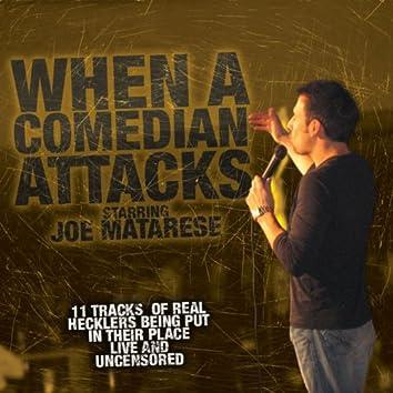 When A Comedian Attacks