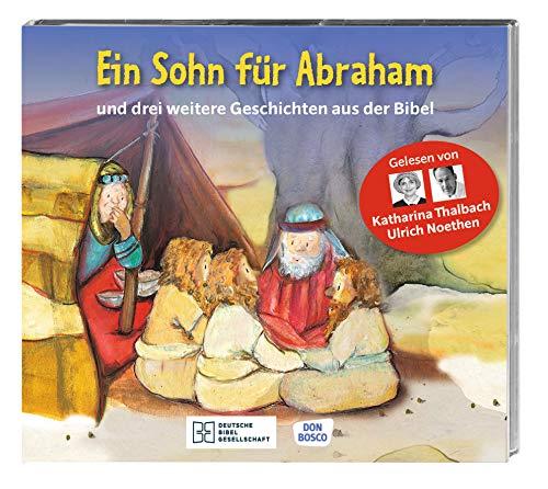 Ein Sohn für Abraham: Reihe: Die Hörbibel für Kinder