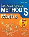 Les Vacances de Méthod'S Maths de la Seconde à la Première S-...