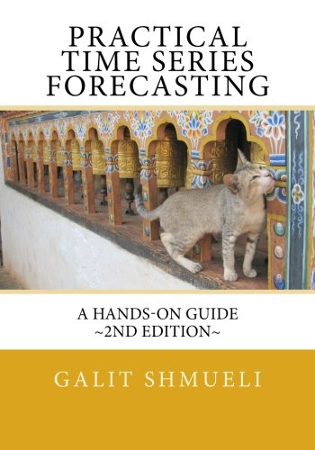 Practical Time Series Forecasting: A Hands-On Guide [2nd Edition]