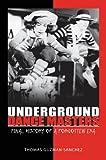 Underground Dance Masters: Final History of a Forgotten Era (English Edition)...