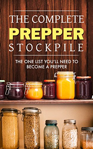 Prepping: The Complete Prepper Stockpile: The one list you\'ll need to become a Prepper (Prepping for SHTF Survival Book 1) (English Edition)