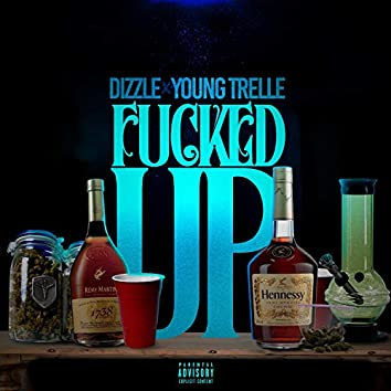 Fucked Up (feat. 7odizzle)