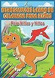 Dinosaurios Libro de Colorear para Niños: Cuadernos para Colorear Niños y Niñas a partir de 5...