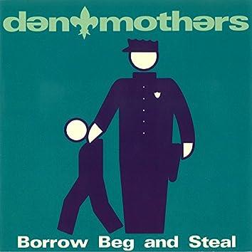 Borrow Beg and Steal