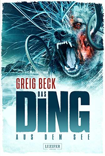 Buchseite und Rezensionen zu 'DAS DING AUS DEM SEE: Horror-Thriller' von Greig Beck