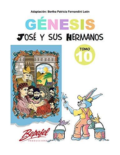 Génesis-José y sus hermanos-Tomo 10: Cuento Ilustrado (Génesis para niños)