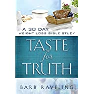 Taste for Truth: A 30 Day Weight Loss Bible Study (Christian Weight Loss)