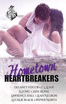 Hometown Heartbreakers by [J.L.  Leslie, Delaney Foster, JL Long, Jade Royal, Lawrence Hall, Leah Negron, Lucas X. Black, Pepper North]
