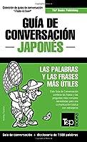 Guia de Conversacion Espanol-Japones y diccionario conciso de 1500 palabras (Spanish Edition) by Andrey Taranov(2015-07-27)