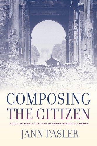 Compare Textbook Prices for Composing the Citizen: Music as Public Utility in Third Republic France First Edition ISBN 9780520257405 by Pasler, Jann