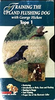 Training the Upland Flushing Dog with George Hickox Video 1
