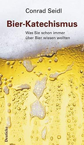 Bier-Katechismus: Was Sie schon immer über Bier wissen wollten