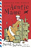 Around the World With Auntie Mame: A Novel