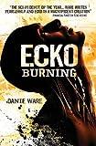 Ecko Burning (Ecko 2) by Danie Ware (2013) Paperback