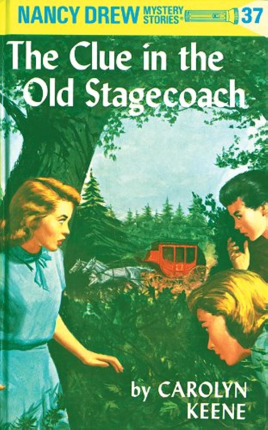 上流の大学院回転させるNancy Drew 37: The Clue in the Old Stagecoach (English Edition)