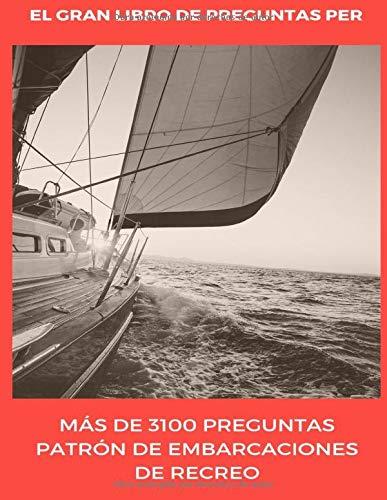 El Gran Libro de Preguntas PER: Preguntas Patrón de Embarcaciones de Recreo