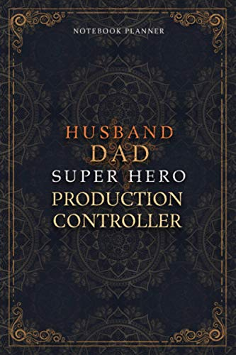 Production Controller Notebook Planner - Luxury Husband Dad Super Hero Production Controller Job Title Working Cover: Money, 5.24 x 22.86 cm, Hourly, ... Pages, Daily Journal, Home Budget, 6x9 inch