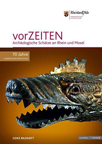 vorZEITEN: Archäologische Schätze an Rhein und Mosel (GDKE Bildhefte)