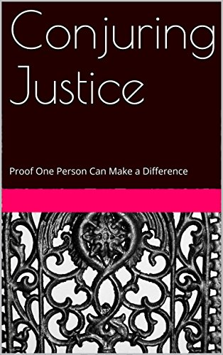Conjuring Justice: Proof One Person Can Make a Difference (English Edition)