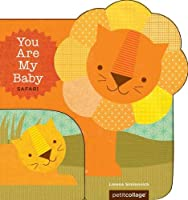 You Are My Baby: Safari (You Are My Baby Boardbooks)
