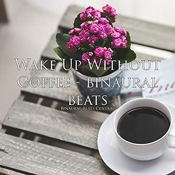 Wake up Without Coffee - Binaural Beats
