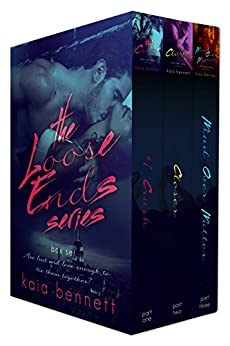 Loose Ends Series Box Set by [Kaia Bennett]